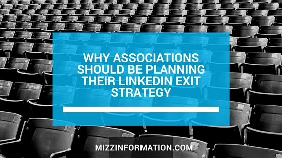 Why Associations Should Be Planning Their LinkedIn Exit Strategy
