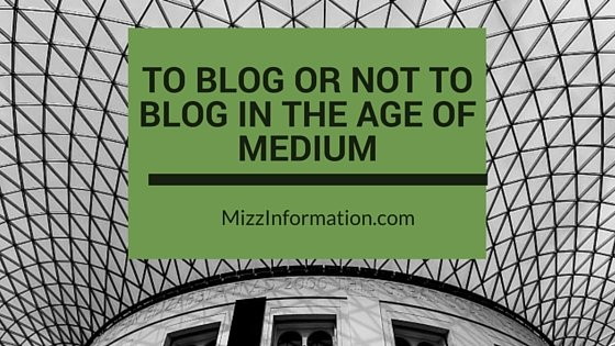 To Blog or Not to Blog in the Age of Medium