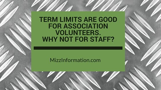 Term Limits are Good for Association Volunteers. Why not for Staff?