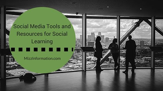 Social Media Tools and Resources for Social Learning