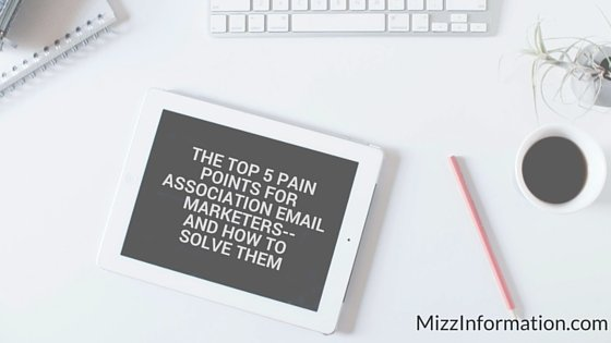 The Top 5 Pain Points for Association Email Marketers–And How to Solve Them