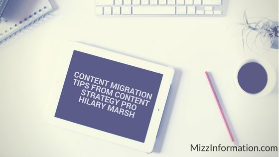 Content Migration Tips from Content Strategy Pro Hilary Marsh