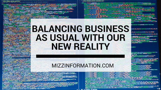 Balancing Business as Usual With Our New Reality