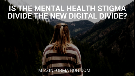 Is the Mental Health Stigma Divide the New Digital Divide?