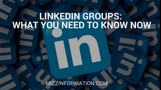 LinkedIn Groups: What you Need to Know Now