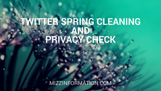 Twitter Spring Cleaning and Privacy Check