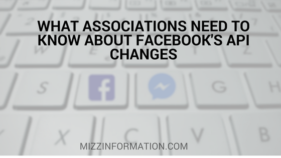 What Associations Need to Know About Facebook's API Changes