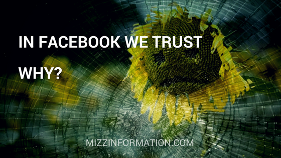 In Facebook We Trust. Why?