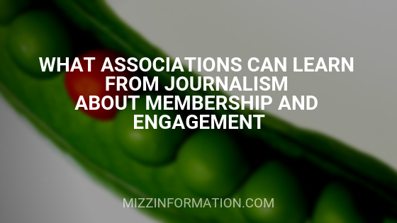 What Associations Can Learn From Journalism about Membership and Engagement